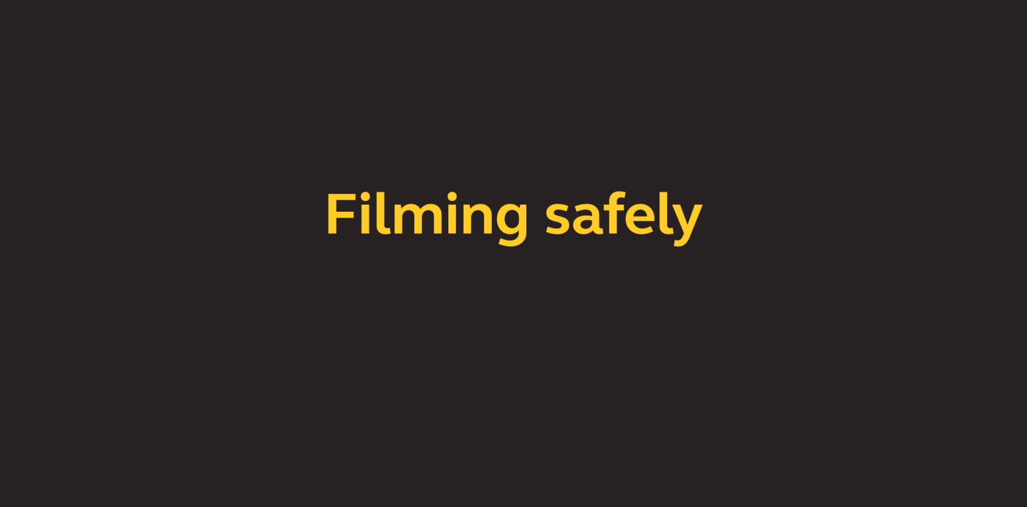 Filming Safely